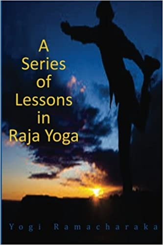 Read online A Series of Lessons in Raja Yoga PDF, azw (Kindle), ePub