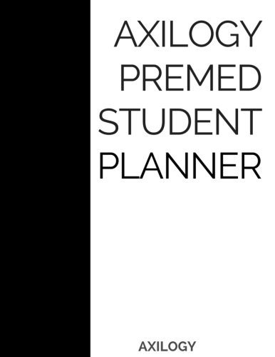 Premedical Student: A One Year Daily Planner Agenda: Axilogy Test Prep (JumpStart Med Ed)