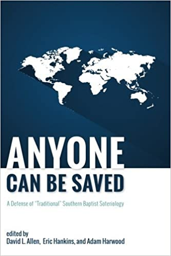 Book Anyone Can Be Saved: A Defense of Traditional Southern Baptist Soteriology (2016-09-15)