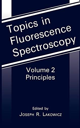 Topics in Fluorescence Spectroscopy, Vol. 2: Principles