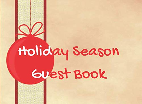 Holiday Season Guest Book: The children make the adults remember their childhood memories and smile during the Christmas holidays]()