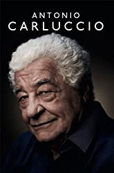 Antonio Carluccio: A Recipe for Life