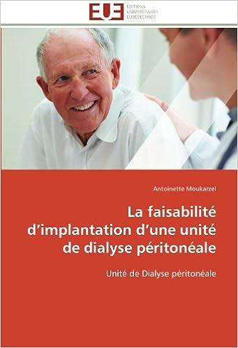 Lire un La faisabilité d'implantation d'une unité de dialyse péritonéale: Unité de Dialyse péritonéale epub pdf
