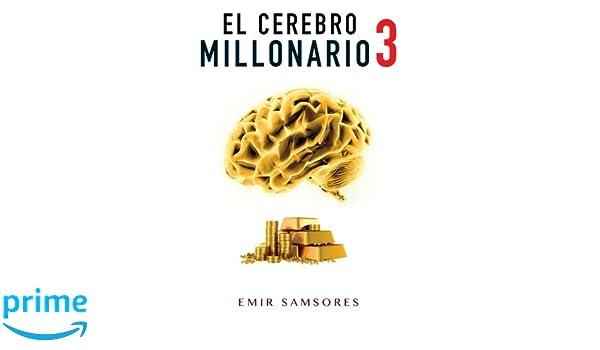 El Cerebro Millonario 3 (Spanish Edition)