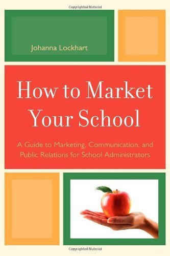 How to Market Your School by Lockhart, Johanna M.. (R&L Education,2010) [Paperback]