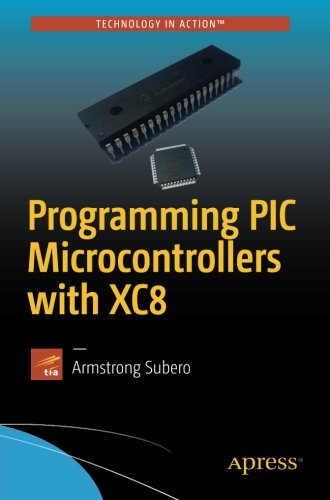 Pdf download programming pic microcontrollers with xc8 armstrong pdf download programming pic microcontrollers with xc8 armstrong subero top ebook fandeluxe Images