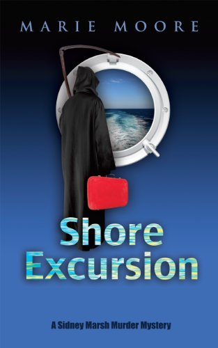 Shore Excursion (A Sidney Marsh Murder Mystery Book 1)