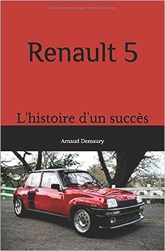 Renault 5: lhistoire dun succès (French Edition): Arnaud Demaury: 9781717895806: Amazon.com: Books