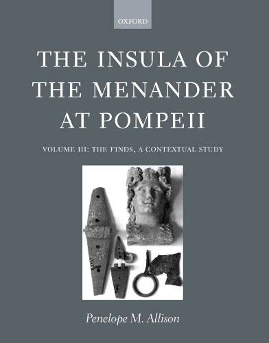 The Insula of the Menander at Pompeii: Volume III: The Finds, a Contextual Study: 3 Pdf