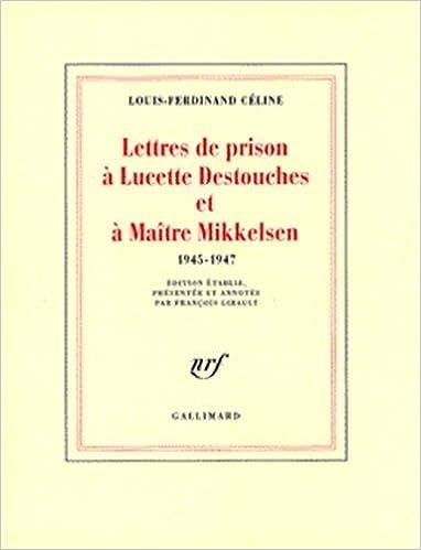 Livre Lettres de prison à Lucette Destouches et à Maître Mikkelsen, 1945-1947 pdf ebook