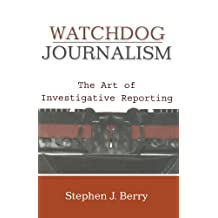 Watchdog Journalism: The Act of Investigative Writing