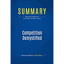 Summary: Competition Demystified: Review and Analysis of Greenwald and Kahn's Book