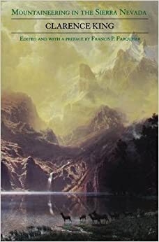 Mountaineering in the Sierra Nevada by Clarence King (1997-03-01)