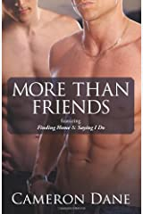 More Than Friends: featuring Finding Home & Saying I Do