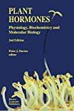 Plant Hormones: Physiology, Biochemistry and Molecular Biology