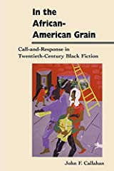 In the African-American Grain: Call-and-Response in Twentieth-Century Black Fiction Paperback