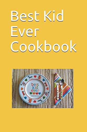 Best Kid Ever Cookbook by Rita Kapadia