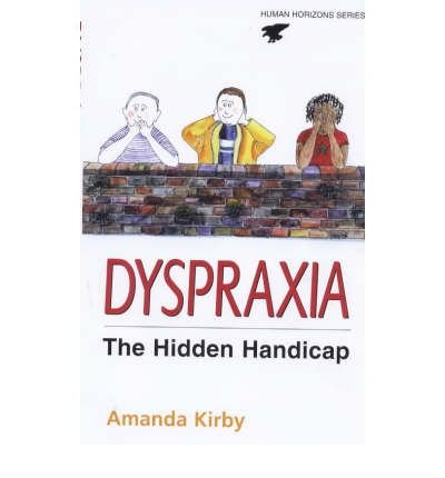 [(Dyspraxia: The Hidden Handicap)] [Author: Andrew Kirby] published on (December, 2002) PDF