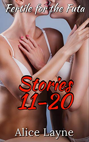 Fertile for the Futa: Stories 11-20