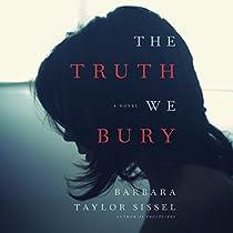 THE TRUTH WE BURY: A NOVEL