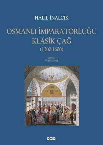 Osmanl?? ??mparatorlu??u Klasik ??a?? (1300-1600) by Halil Inalcik (2010-10-01)