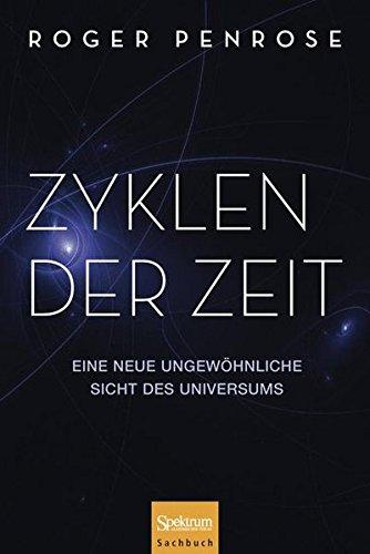 Zyklen der Zeit: Eine neue ungewöhnliche Sicht des Universums