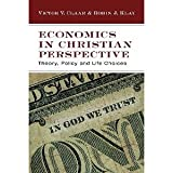 img - for Economics in Christian Perspective: Theory, Policy and Life Choices [Paperback] Victor V. Claar, Robin J. Klay book / textbook / text book