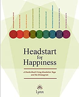Headstart for Happiness: A Guide Book Using Kundalini Yoga and the Enneagram by [Roulo, Lynn]