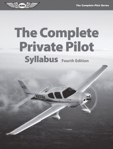 The Complete Private Pilot Syllabus (The Complete Pilot series)