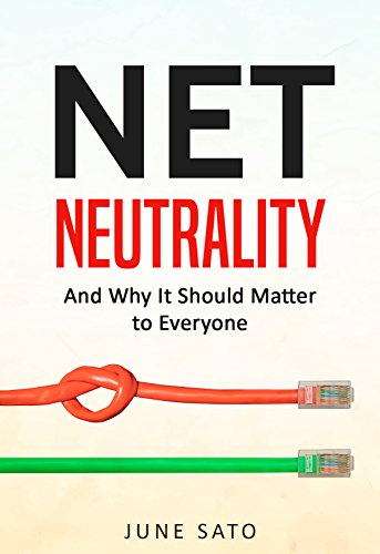 Net Neutrality: And Why It Should Matter to Everyone (Net Neutrality, Internet of Things, Big Data) cover
