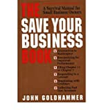 img - for [(The Save Your Business Book: A Survival Manual for Small Business Owners )] [Author: John Goldhammer] [May-1998] book / textbook / text book