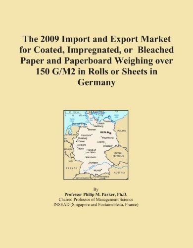 La Importación y mercado de exportación para Coated, impregnado, o de 2009bleached más de 150g/m2en rollos de pesaje...