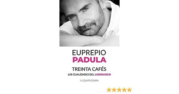 Treinta cafés: Las cualidades del liderazgo eBook: Padula ...