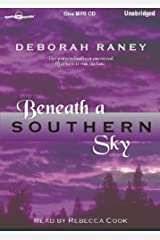 Beneath a Southern Sky by Deborah Raney, (Natalie Camfield Series, Book 1) from Books In Motion.com Audio CD