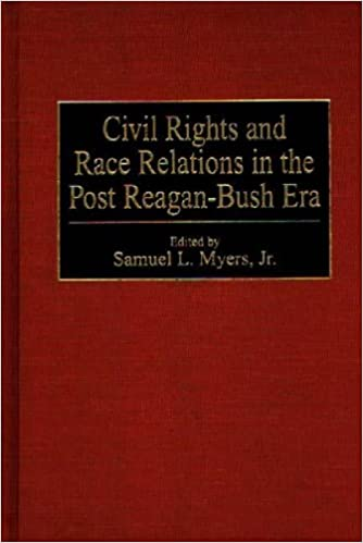 Civil Rights and Race Relations in the Post Reagan-Bush Era
