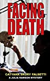 Facing Death (A Julia Rawson Mystery)