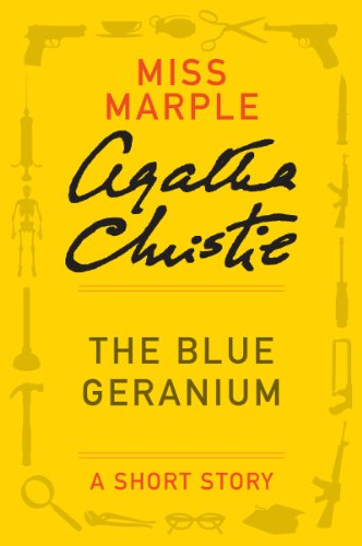 The Blue Geranium: A Miss Marple Story (Miss Marple Mysteries Book 3) (Red Herring And Then There Were None)