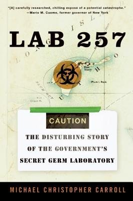 Lab 257( The Disturbing Story of the Government's Secret Germ Laboratory)[LAB 257][Paperback]