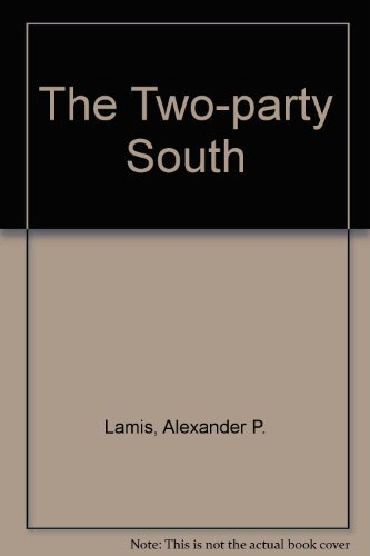 The Two-Party South by Lamis Alexander P. (1984-10-11)