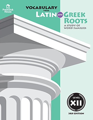 Vocabulary from Latin and Greek Roots: Level XII (Latin Edition)