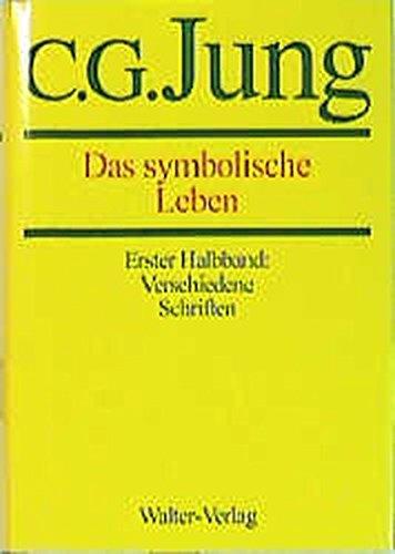 C.G.Jung, Gesammelte Werke. Bände 1-20 Hardcover: Gesammelte Werke, 20 Bde, Briefe, 3 Bde. und 3 Suppl.-Bde, in 30 Tl.-Bdn, Bd.18/1-2, Das symbolische Leben, 2 Bde.