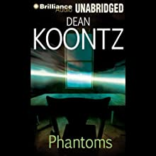 Phantoms | Livre audio Auteur(s) : Dean Koontz Narrateur(s) : Buck Schirner