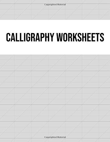 Calligraphy Worksheets: Practice Sheets Book: Notebooks For ...