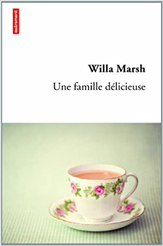 Une famille délicieuse de Willa Marsh