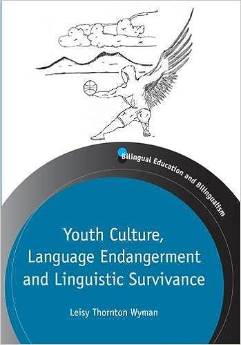 Youth Culture, Language Endangerment and Linguistic Survivance (Bilingual Education & Bilingualism)