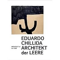 Eduardo Chillida. Architekt der Leere. Architect of the Void: Ausst. Kat. Museum Wiesbaden, 2018/19