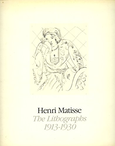 Henri Matisse: The Lithographs 1913-1930