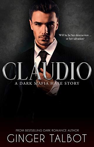 19c26b2d2c2cc Claudio: A Dark Mafia Hate Story (Chicago Crime Family Book 2 ...