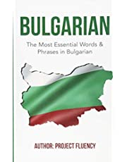 Bulgarian : Learn Bulgarian in a Week!: The Most Essential Words & Phrases in Bulgarian : The Ultimate Phrasebook For Bulgarian Language Beginners (Bulgarian, Bulgarian Language, Learn Bulgarian)