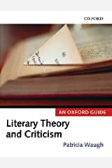 Literary Theory and Criticism: An Oxford Guide Kindle Edition
